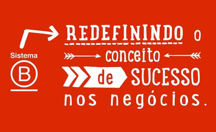 sistema b: redefinindo o conceito de sucesso nos negócios
