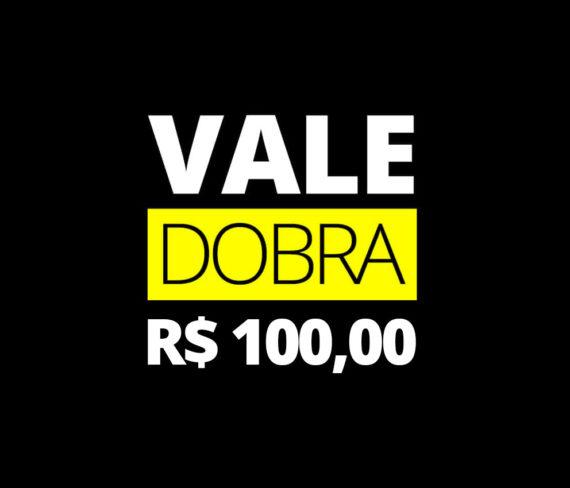 vale presente da dobra - 100 reais