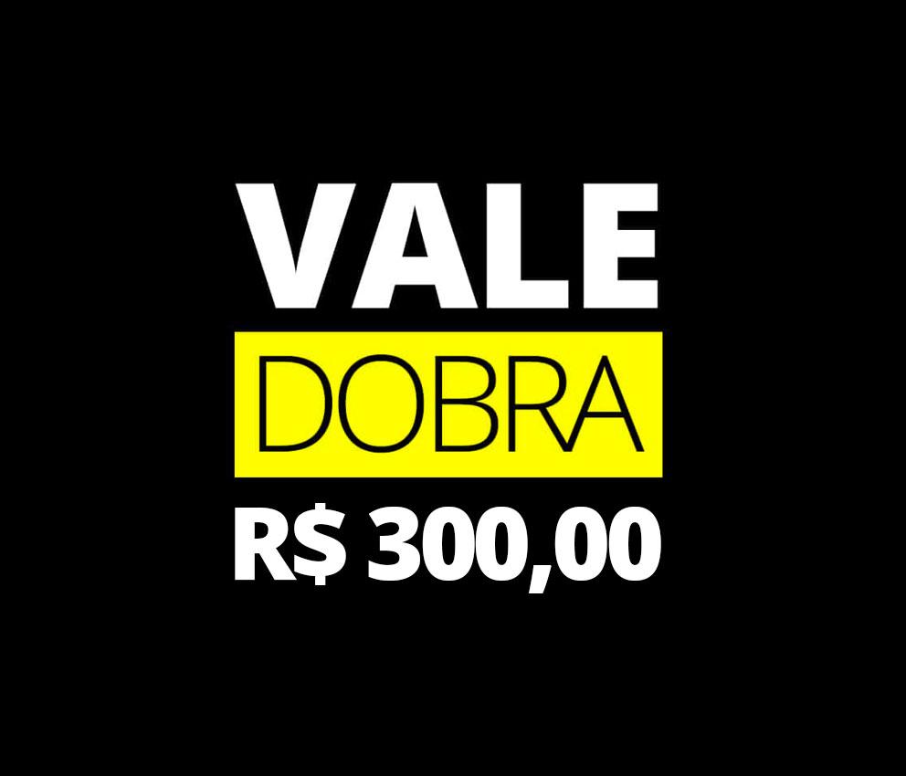 vale presente da dobra - 300 reais
