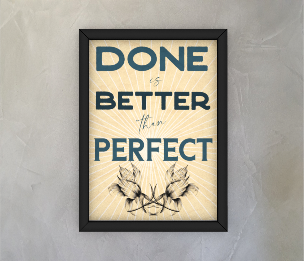dobra - Quadro - Done is Better than Perfect